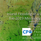 Inland Flooding in a Changing Climate: The Case of the 2019 Mississippi/Missouri Basin Part I and II