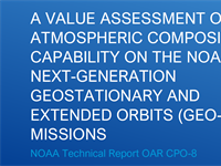 New Technical Report: A Value Assessment of an Atmospheric Composition Capability on the NOAA Next-Generation Geostationary and Extended Orbits (GEO-XO) Missions