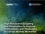 New workshop report: high resolution modeling has potential to improve climate predictions but more experimentation is needed